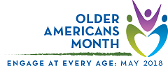 Older Americans Month 2018 - Engage at Every Age